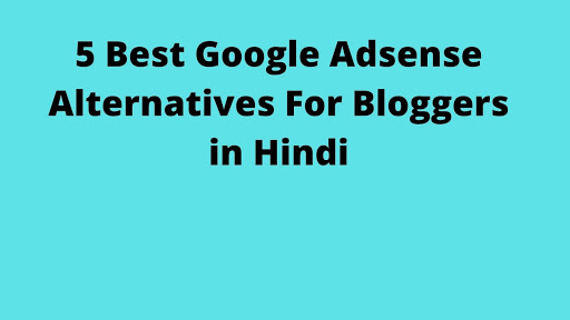 5 Best Google Adsense Alternatives For Bloggers in Hindi
