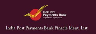 India Post Payments Bank Finacle Menu List