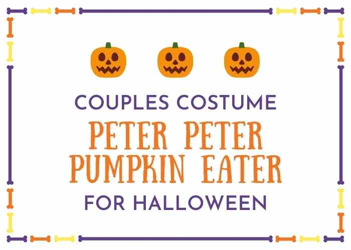 Peter Peter Pumpkin Eater Couples Costume Free SVG File