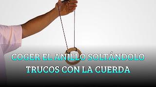 COGER EL ANILLO SOLTÁNDOLO TRUCOS CON LA CUERDA. EXPERIMENTO DE CIENCIA