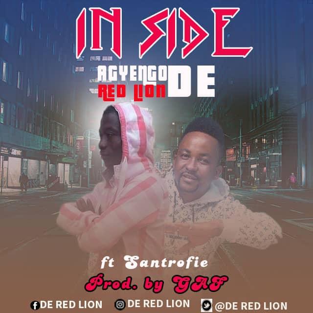 Agyengo De Red Lion ft  - In Side(Prod.By GAF)