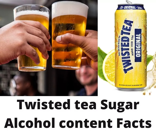 Twisted tea Sugar Alcohol content Facts