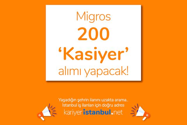 Migros 200 kasiyer alımı için iş ilanı yayınladı. İŞKUR üzerinden yayınlanan ilana nasıl başvurulur? Detaylar kariyeristanbul.net'te!