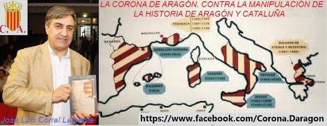 LA CORONA DE ARAGÓN. CONTRA LA MANIPULACIÓN DE LA HISTORIA DE ARAGÓN Y CATALUÑA.
