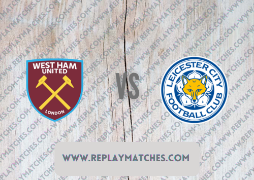 West Ham United vs Leicester City Full Match Replay & Highlights 23 August 2021