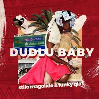 Funky Qla Feat. Stilo Magolide – Dudlu Baby