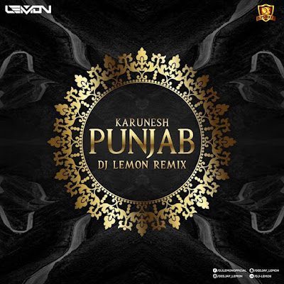 Aao Huzoor Tumko (Remix) – Punjab – Karunesh – DJ Lemon