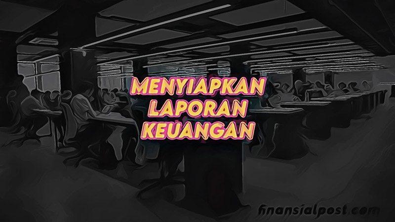 Menyiapkan Laporan Keuangan Perusahaan