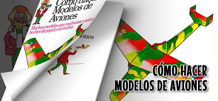 Libro Cómo hacer modelos de aviones Plesa SM 1975