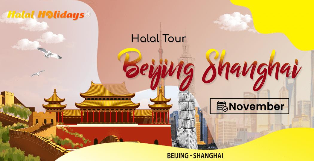 Paket Wisata Halal Tour Beijing Shanghai China November 2022
