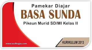 Kisi Kisi Soal PAS B. Sunda Kelas 2 Semester 1 Kurikulum 2013 Th. 2019