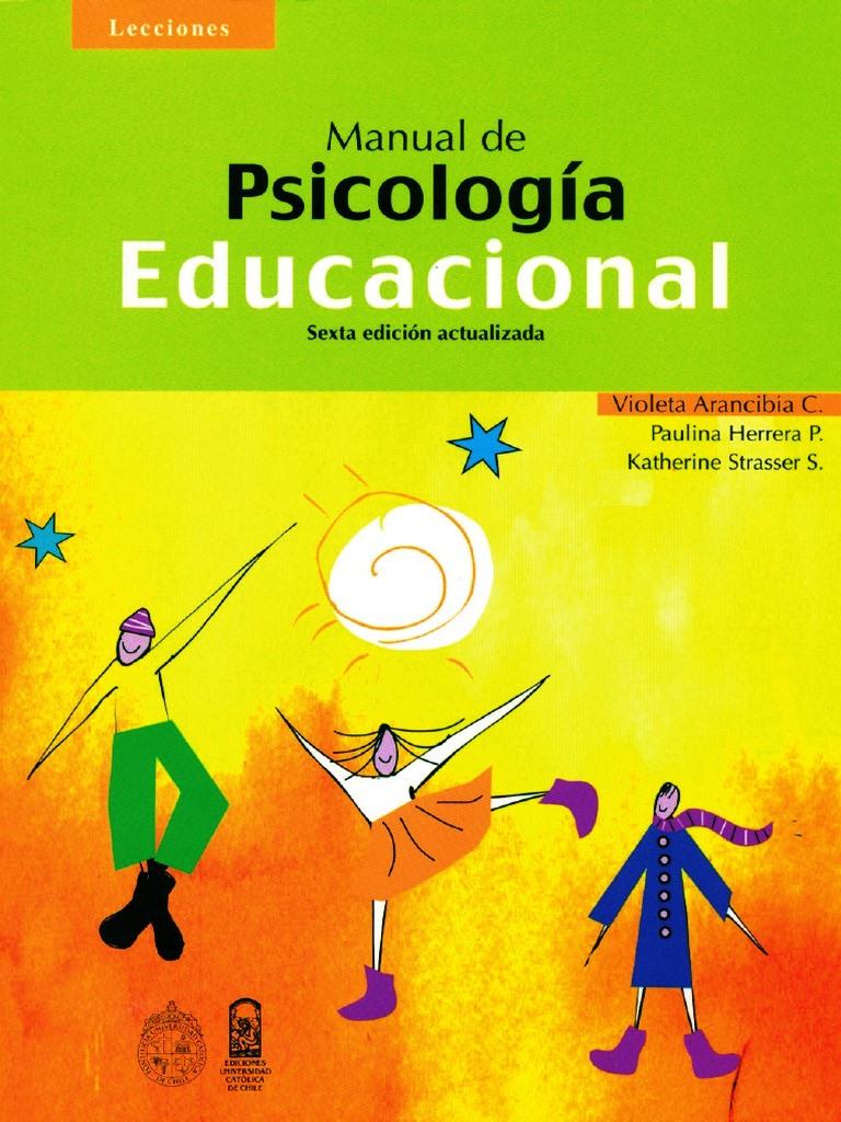 Manual de psicología educacional, 6ta Edición – Violeta Arancibia C.