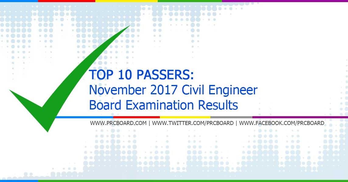 TOP 10 PASSERS: November 2017 Civil Engineer (CE) Board Exam Topnotchers - PRCBoard.com