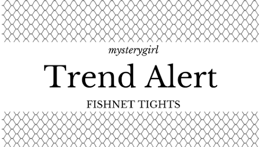 TREND ALERT: Fishnet Tights