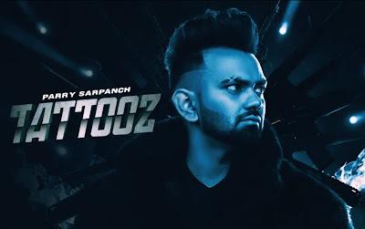 Tattooz - Parry Sarpanch | Latest Punjabi Song 2020