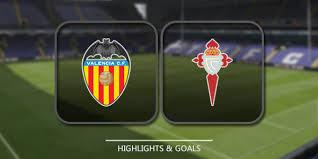 مشاهدة مباراة فالنسيا وسيلتا فيغو بث مباشر اليوم 24-8-2019 في الدوري الاسباني