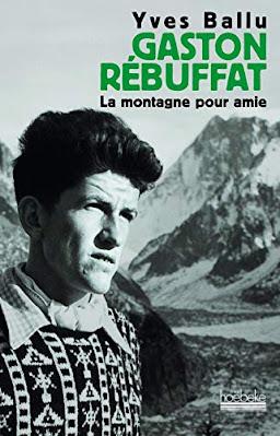 Gaston Rebuffat La montagne pour amie - Yves Ballu - Hoëbeke