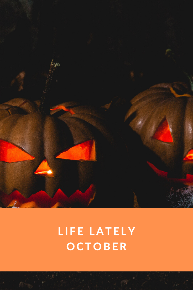 Life Lately | October