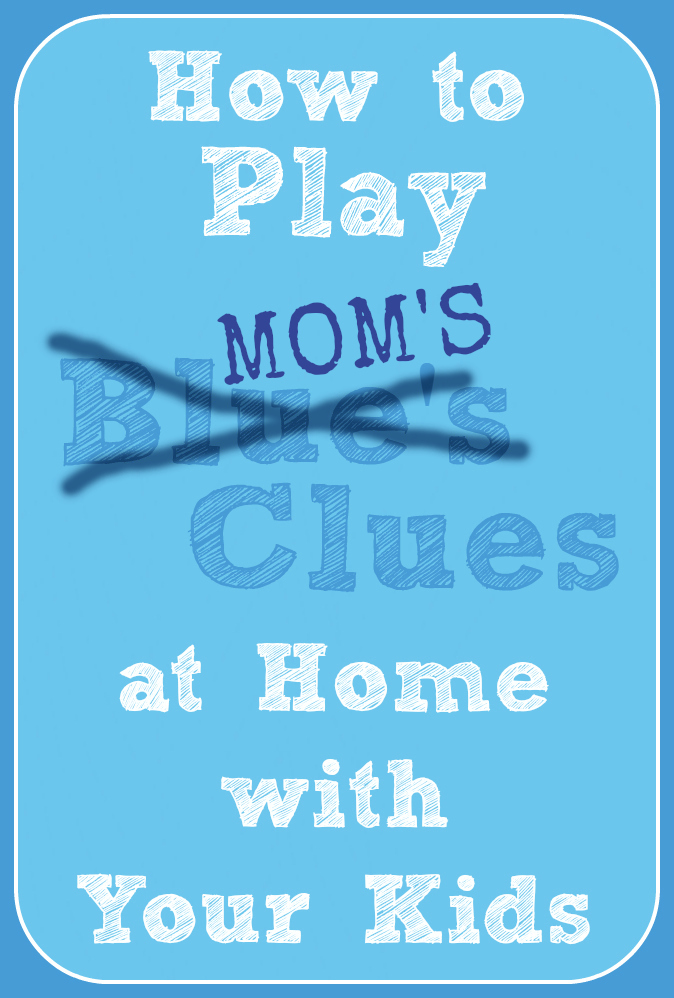 How To Play Blues Clues At Home With Your Kids Making The Everyday
