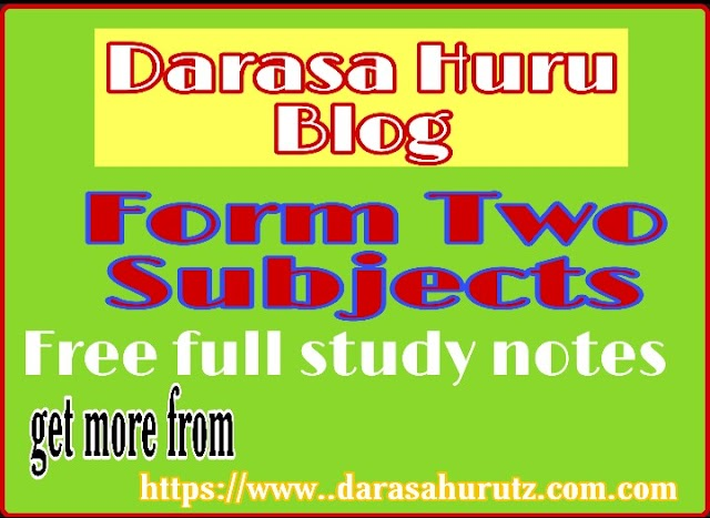 FREE FULL STUDY NOTES FOR FORM TWO ALL SUBJECTS