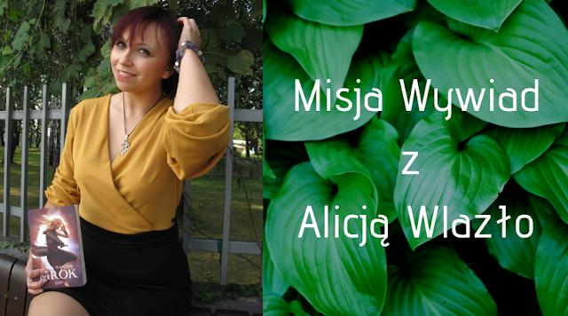 Misja Wywiad z Alicją Wlazło