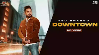 Checkout Tej Bhangu new song Downtown lyrics penned by Partap Bhangu for Takeover album