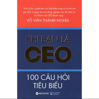 Cuốn Sách Cung Cấp Cho Bạn Những Yêu Cầu Thực Tế Nên Có Đối Với Một Ceo Thông Qua 100 Câu Hỏi Về Tính Cách, Năng Lực, Kiến Thức Và Kinh Nghiệm Khi Bạn Là Ceo