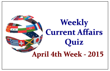 Weekly Current Affairs and GK Quiz