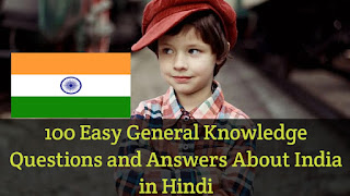 100 Easy General Knowledge Questions and Answers About India in Hindi