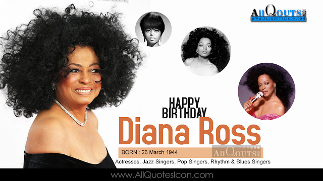 English-Diana Ross-Birthday-English-quotes-Whatsapp-images-Facebook-pictures-wallpapers-photos-greetings-Thought-Sayings-free