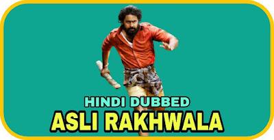 Asli Rakhwala Hindi Dubbed Movie
