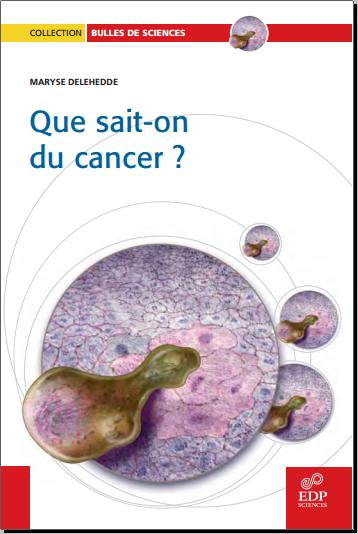 Livre : Que sait-on du cancer ? Maryse Delehedde PDF
