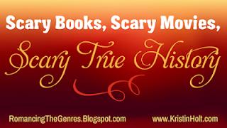 Kristin Holt | Scary Books, Scary Movies, Scary True History