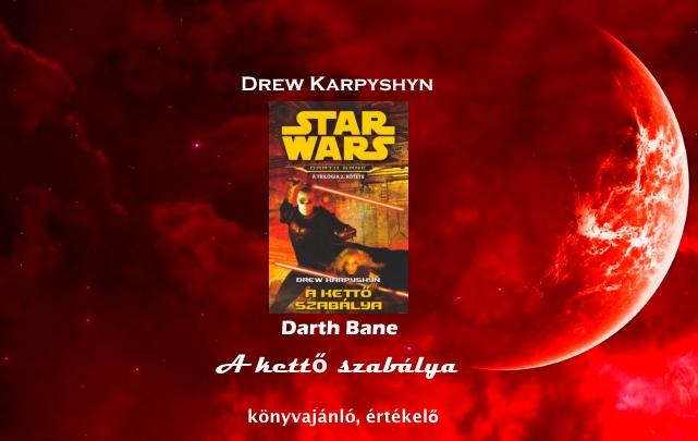 Darth Bane - A kettő szabálya könyvajánló, értékelő