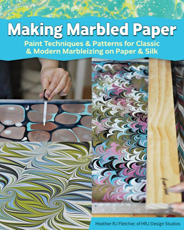 book cover of Making Marbled Paper - Paint Techniques and Patterns for Classic and Modern Marbleizing on Paper and Silk