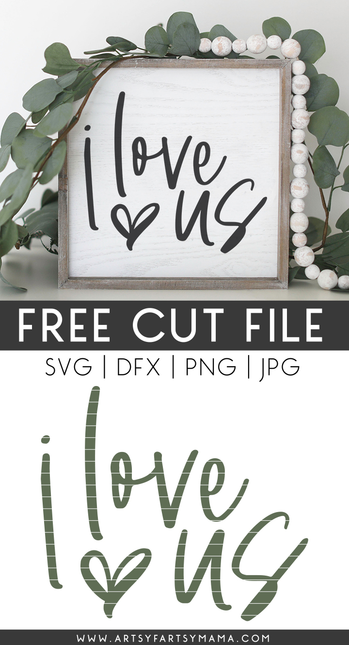I Love Us Free SVG Cut File