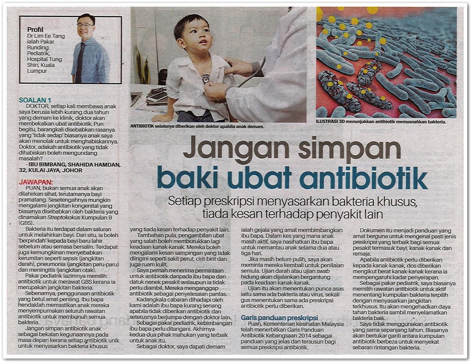 Jangan simpan baki ubat antibiotik ; setiap preskripsi menyasarkan bakteria khusus, tiada kesan terhadap penyakit lain