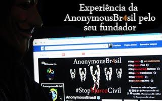Experiência da AnonymousBr4sil pelo seu fundador