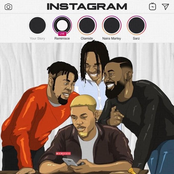 Instagram - Reminise ft Olamide x Naira Marley
