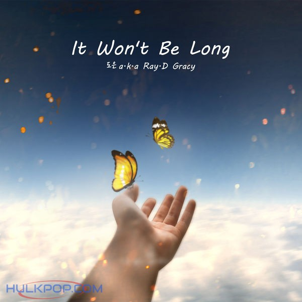 Ray.D Gracy – It Won't Be Long – Single