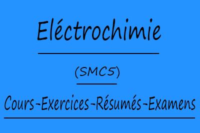 Eléctrochimie (SMC5) Cours // Td Et Exercices // Résumés // Examens