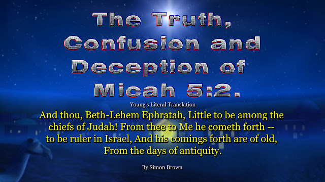 The Truth, Confusion and Deception of  Micah 5:2.