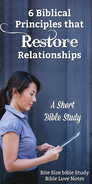 If you genuinely want healthy relationships, you will need to follow these Scriptural principles. #BibleLoveNotes #Bible #Biblestudy #Devotions #Reconciliation