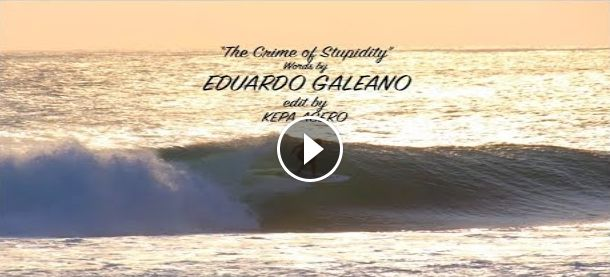 The Crime of Stupidity words by Eduardo Galeano edited by Kepa Acero