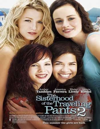 Poster Of Hollywood Film Watch Online The Sisterhood of the Traveling Pants 2 2008 Full Movie Download Free Watch Online 300MB