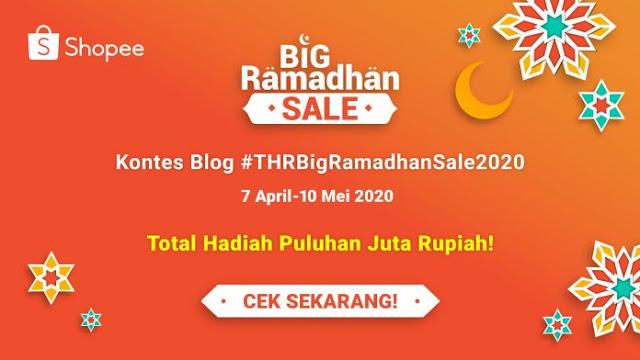 [GRATIS] Kontes Blog #THRBigRamadhanSale2020 Bersama Shopee