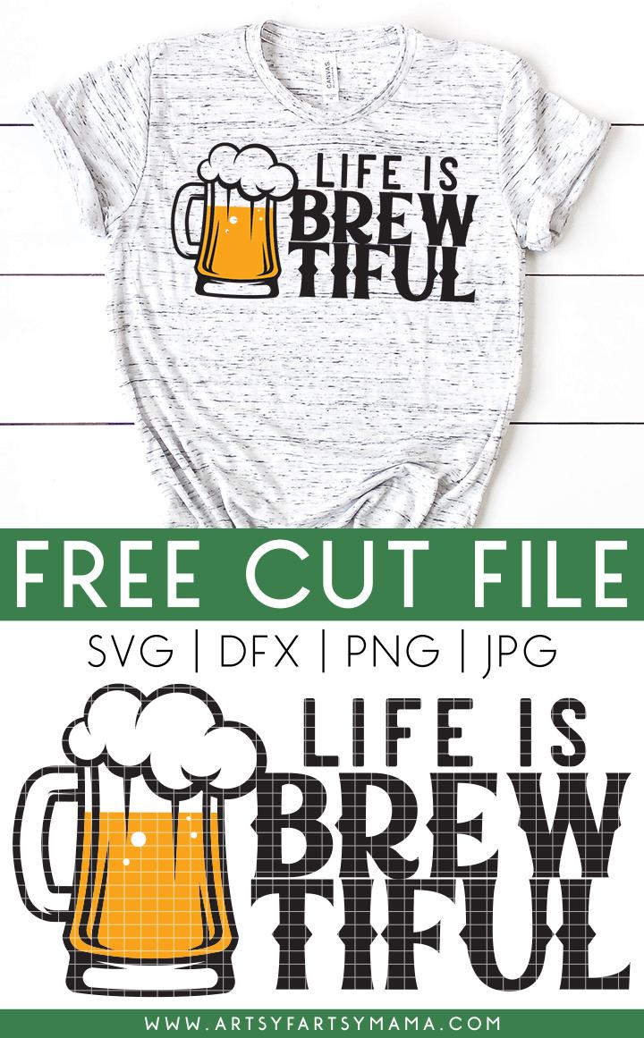 Free Life is Brew-tiful SVG Cut File
