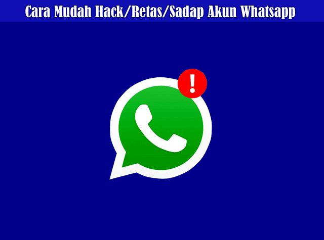 Cara Mudah Hack/Retas/Sadap Akun Whatsapp Dengan Whatsapphack
