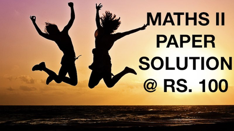 MATHS 2 PAPER SOLUTION FOR BOARD EXAM