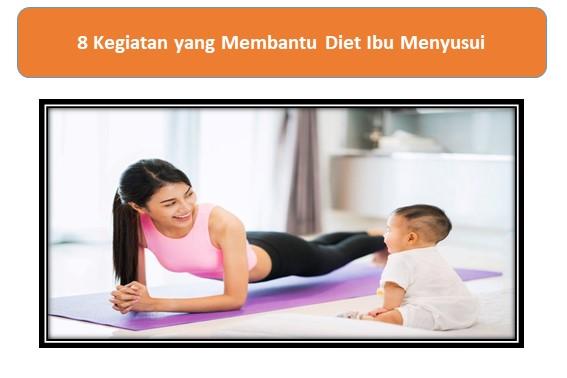 8 Kegiatan yang Membantu Diet Ibu Menyusui Tanpa Mengurangi ASI